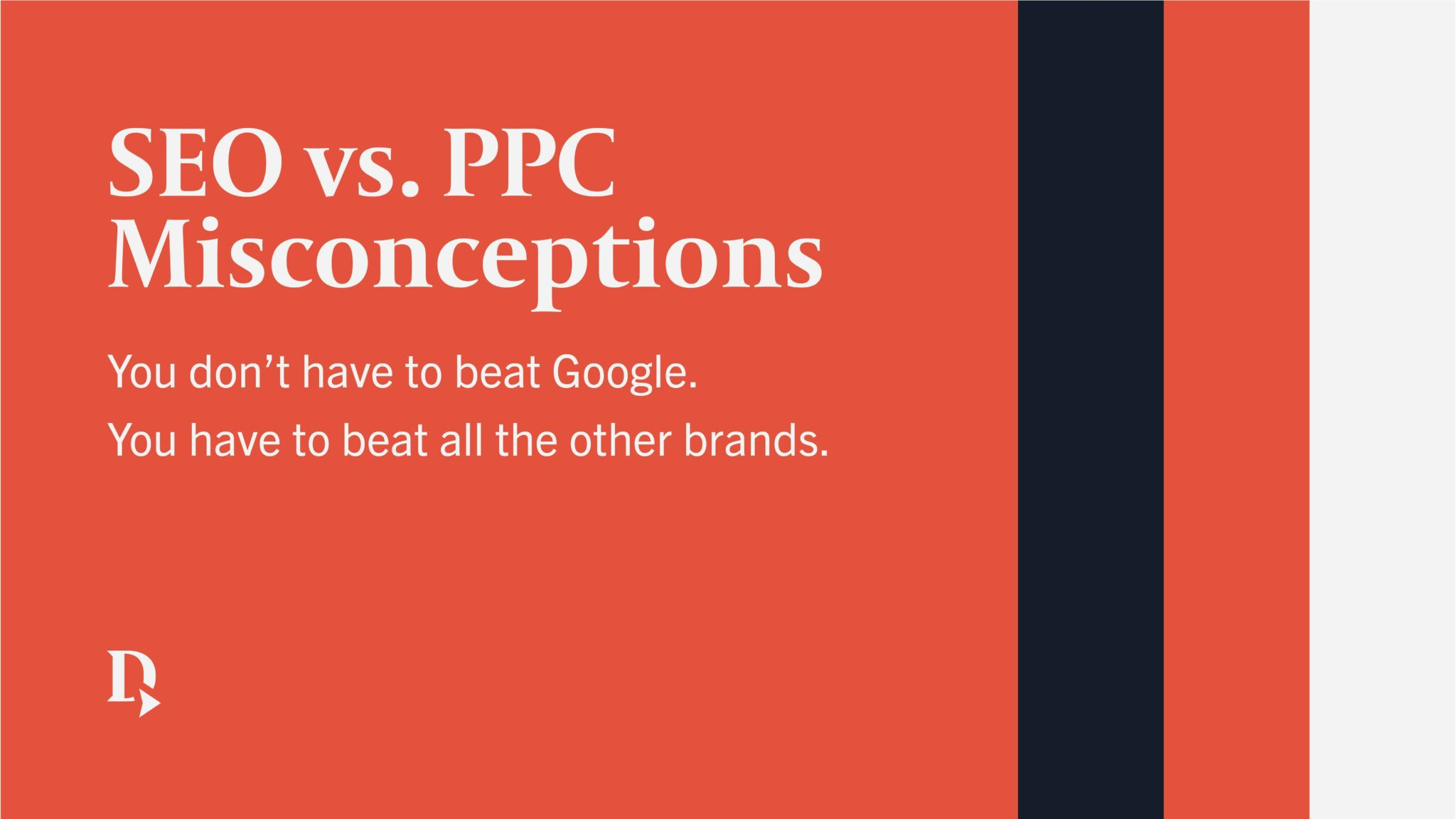 SEO vs. PPC misconception about beating Google.