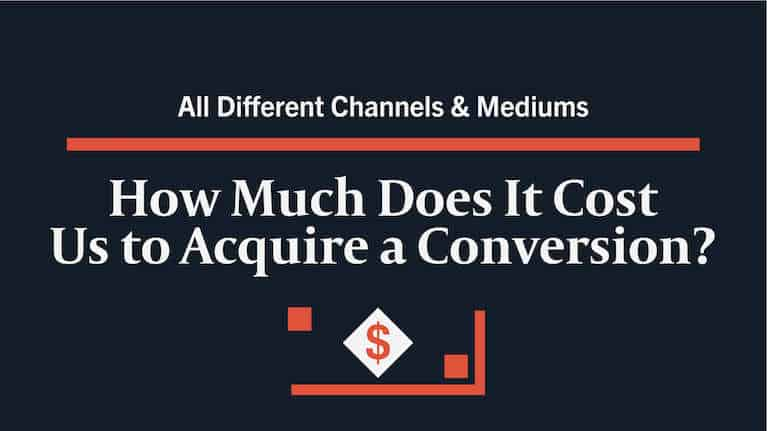 Text graphic regarding cost to acquire a conversion.